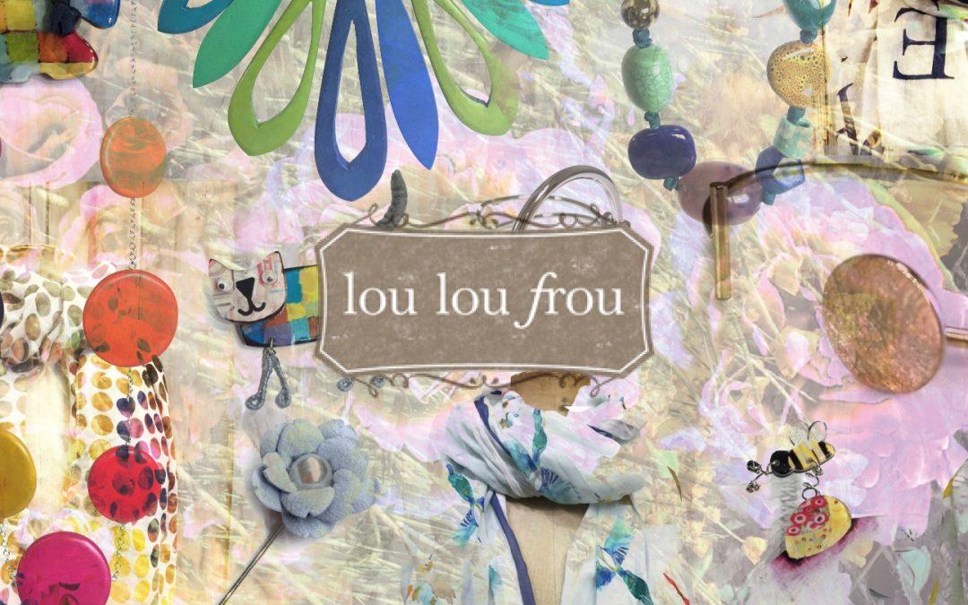 CASE STUDY: LOU LOU FROU